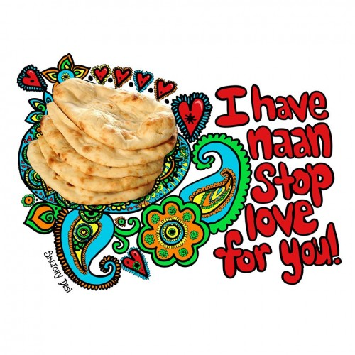 I have naan stop love for you